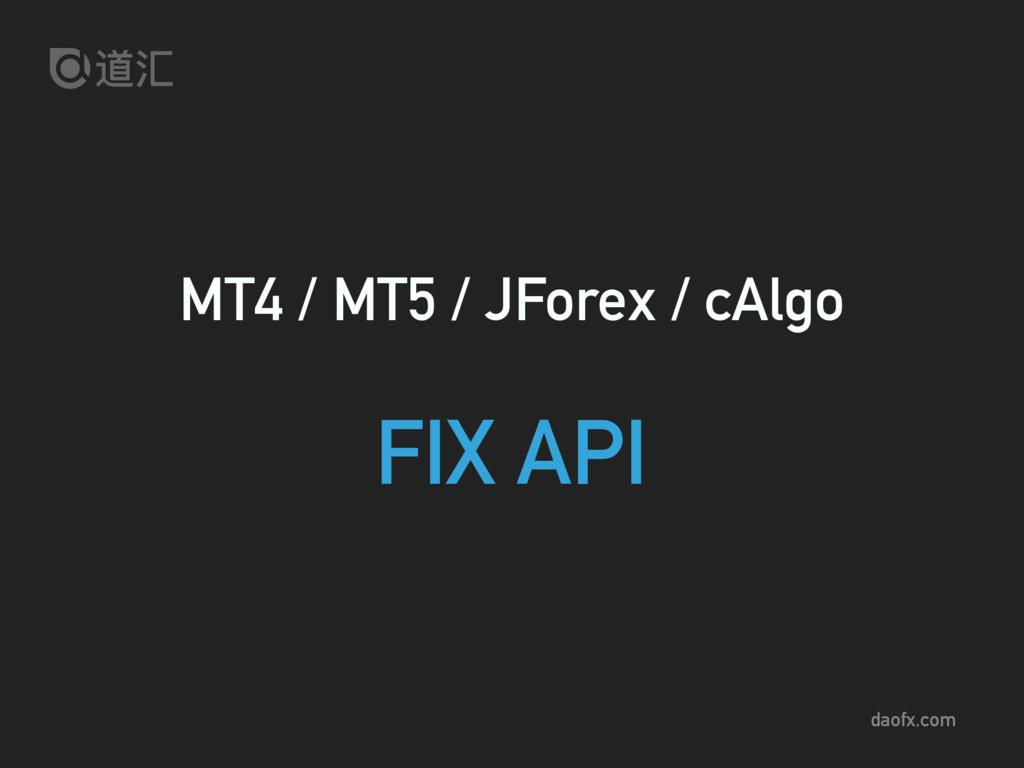 daofx.com MT4 / MT5 / JForex / cAlgo FIX API