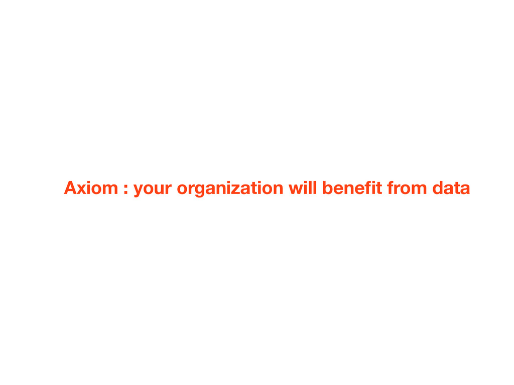 Axiom : your organization will benefit from data