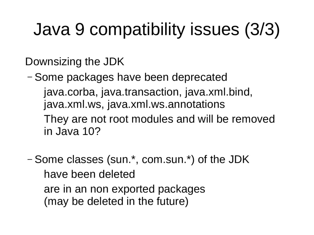 Java 9 compatibility issues (3/3) Downsizing th...