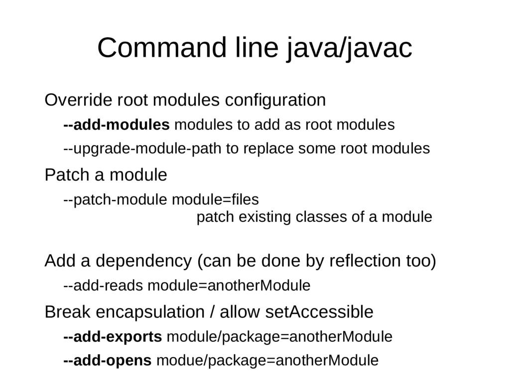 Command line java/javac Override root modules c...