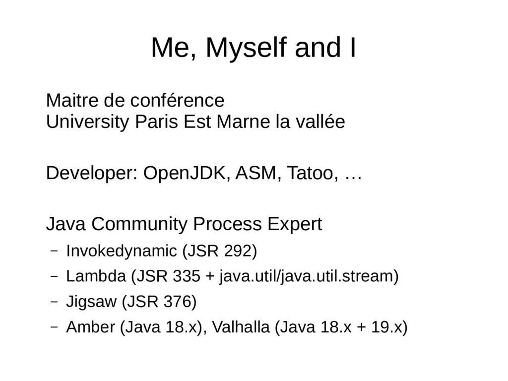 Me, Myself and I Maitre de conférence Universit...
