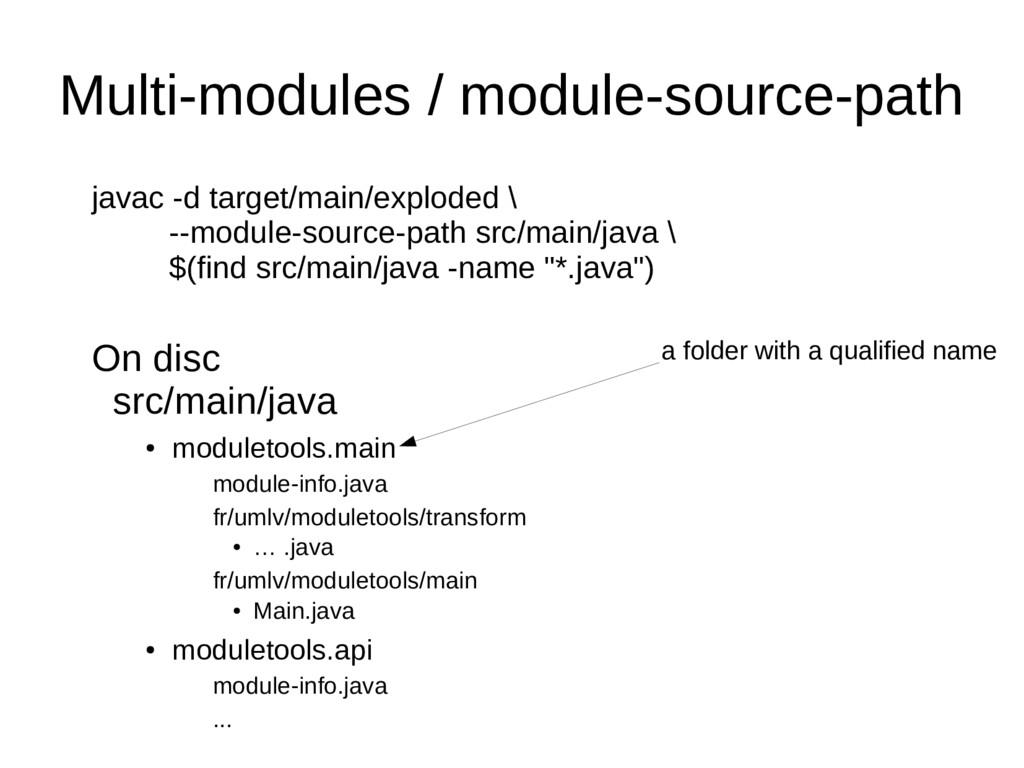 Multi-modules / module-source-path javac -d tar...
