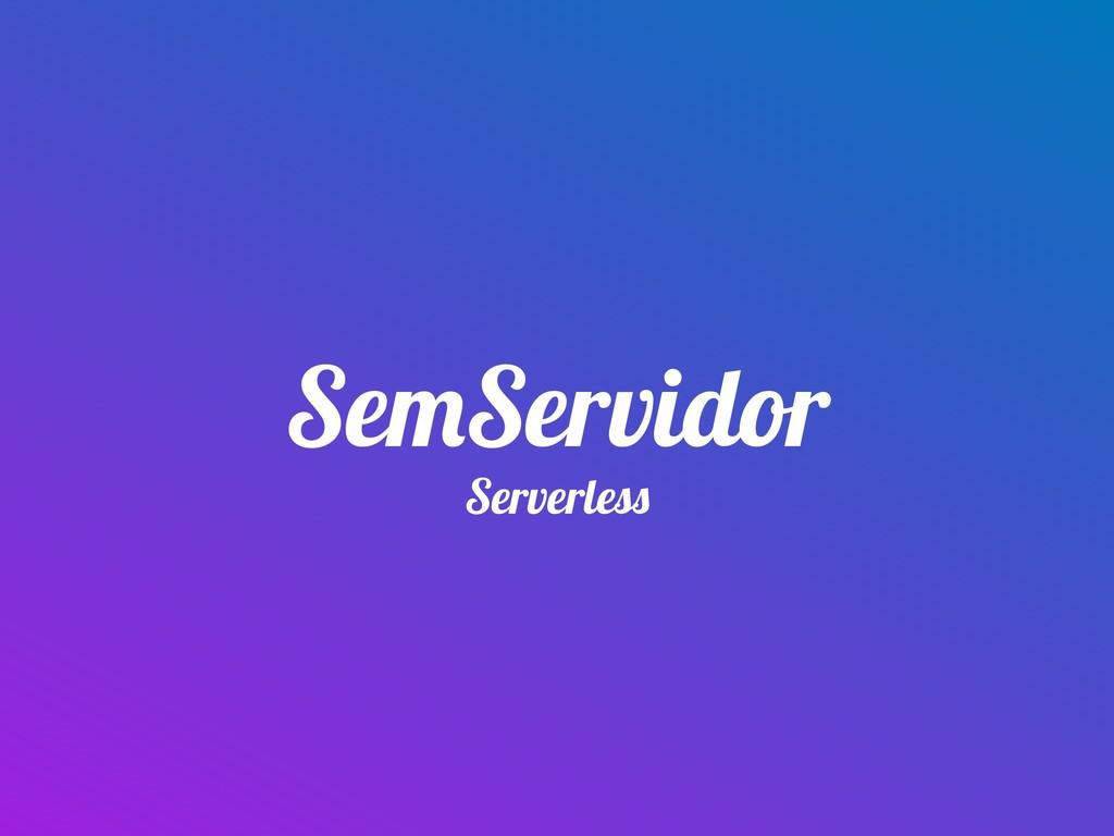 Serverless SemServidor