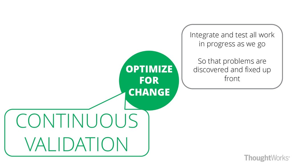 OPTIMIZE FOR CHANGE CONTINUOUS VALIDATION Integ...