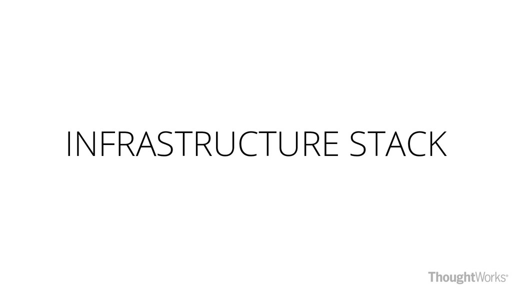 INFRASTRUCTURE STACK