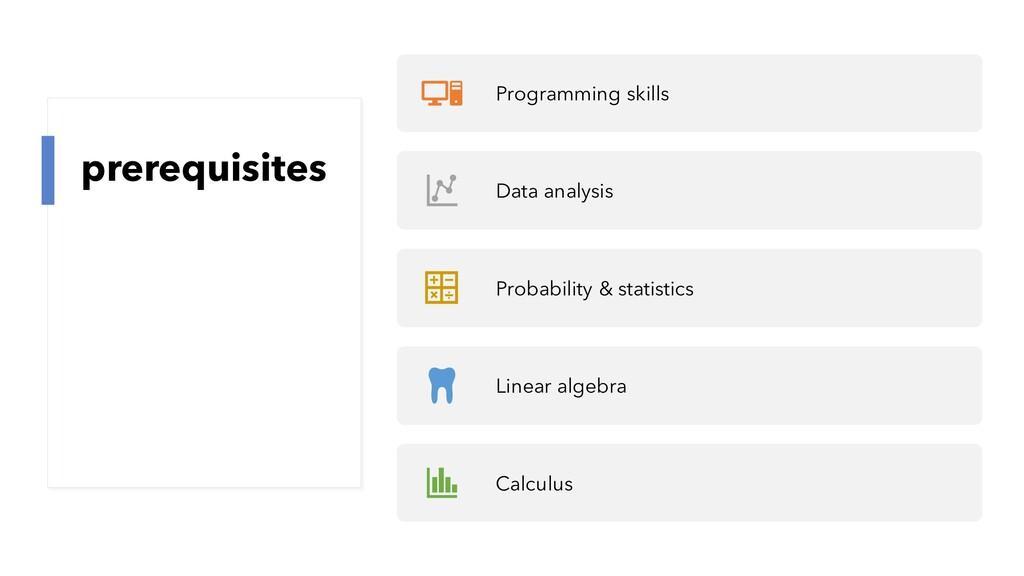 prerequisites Programming skills Data analysis ...