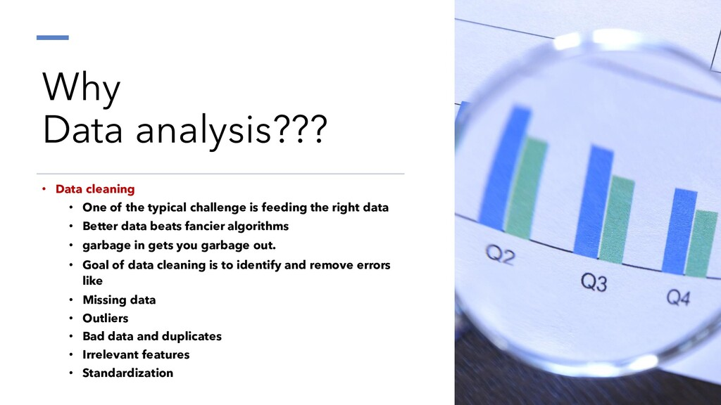 Why Data analysis??? • Data cleaning • One of t...