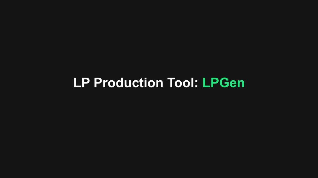 LP Production Tool: LPGen