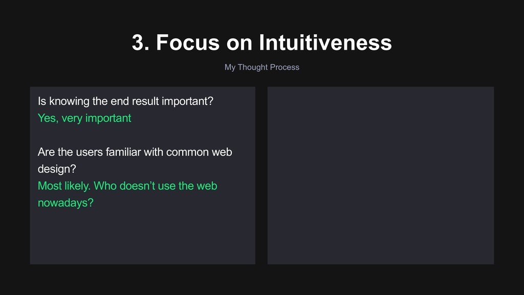 My Thought Process 3. Focus on Intuitiveness Is...