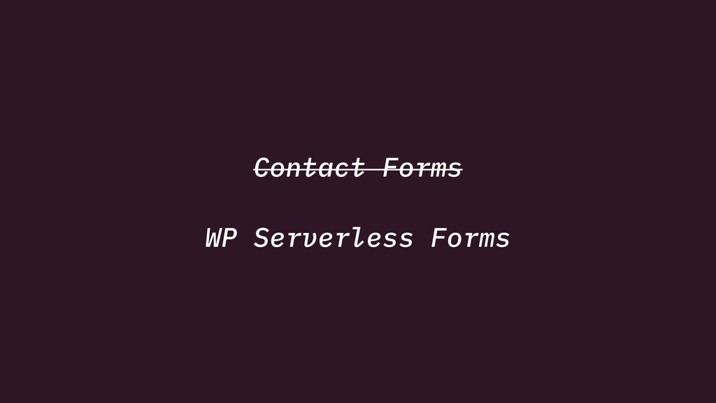 Contact Forms WP Serverless Forms
