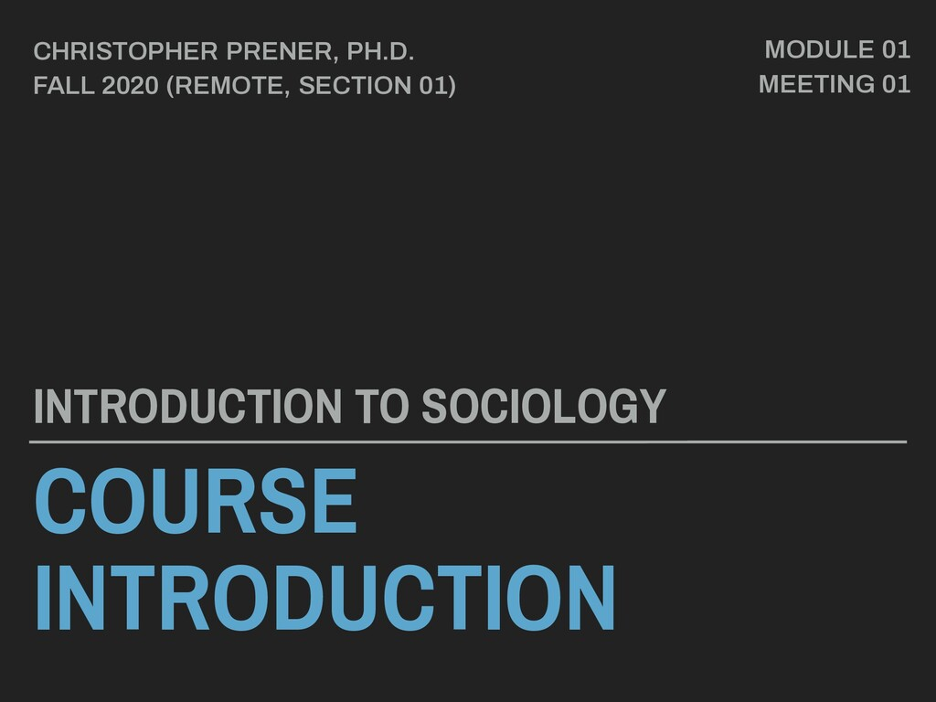 COURSE INTRODUCTION INTRODUCTION TO SOCIOLOGY C...