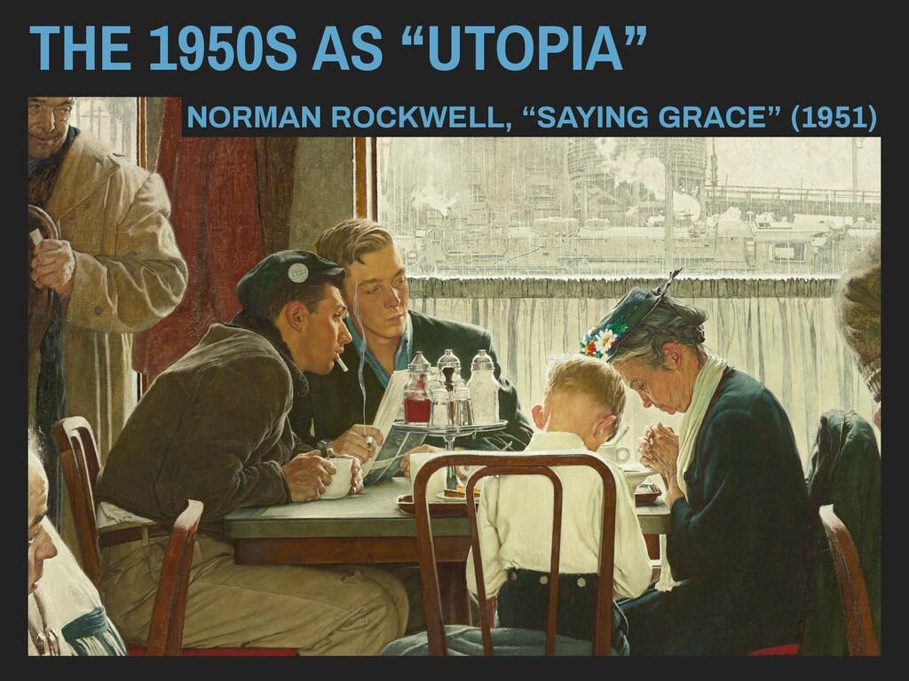 """THE 1950S AS """"UTOPIA"""" NORMAN ROCKWELL, """"SAYING ..."""