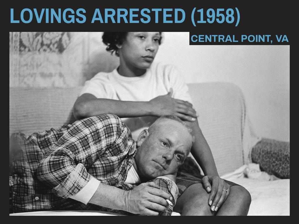 LOVINGS ARRESTED (1958) CENTRAL POINT, VA