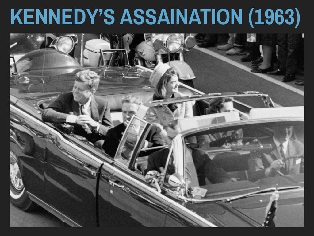 KENNEDY'S ASSAINATION (1963)