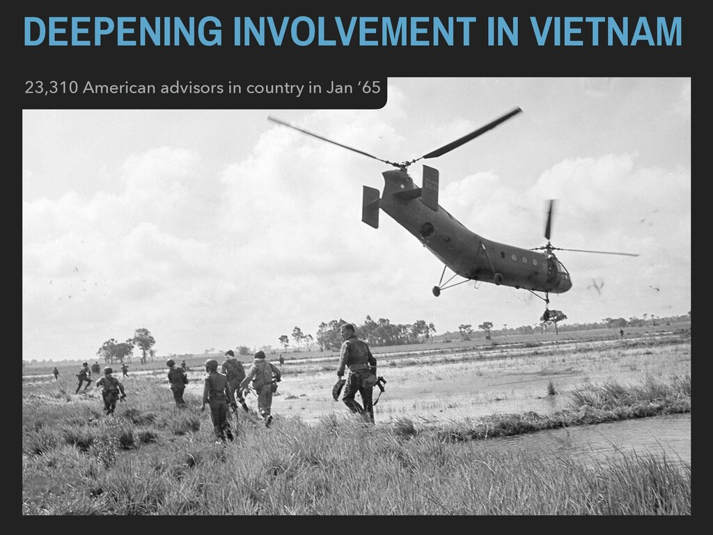 DEEPENING INVOLVEMENT IN VIETNAM 23,310 America...