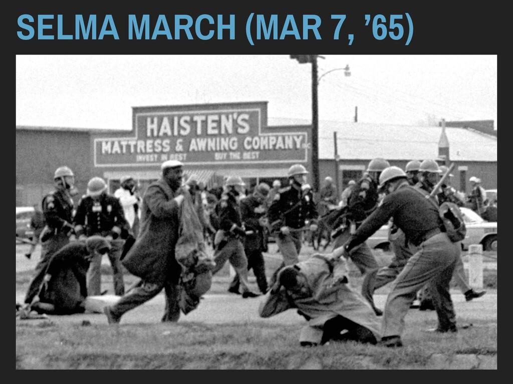 SELMA MARCH (MAR 7, '65)