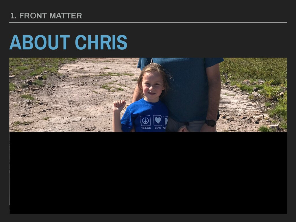 ABOUT CHRIS 1. FRONT MATTER