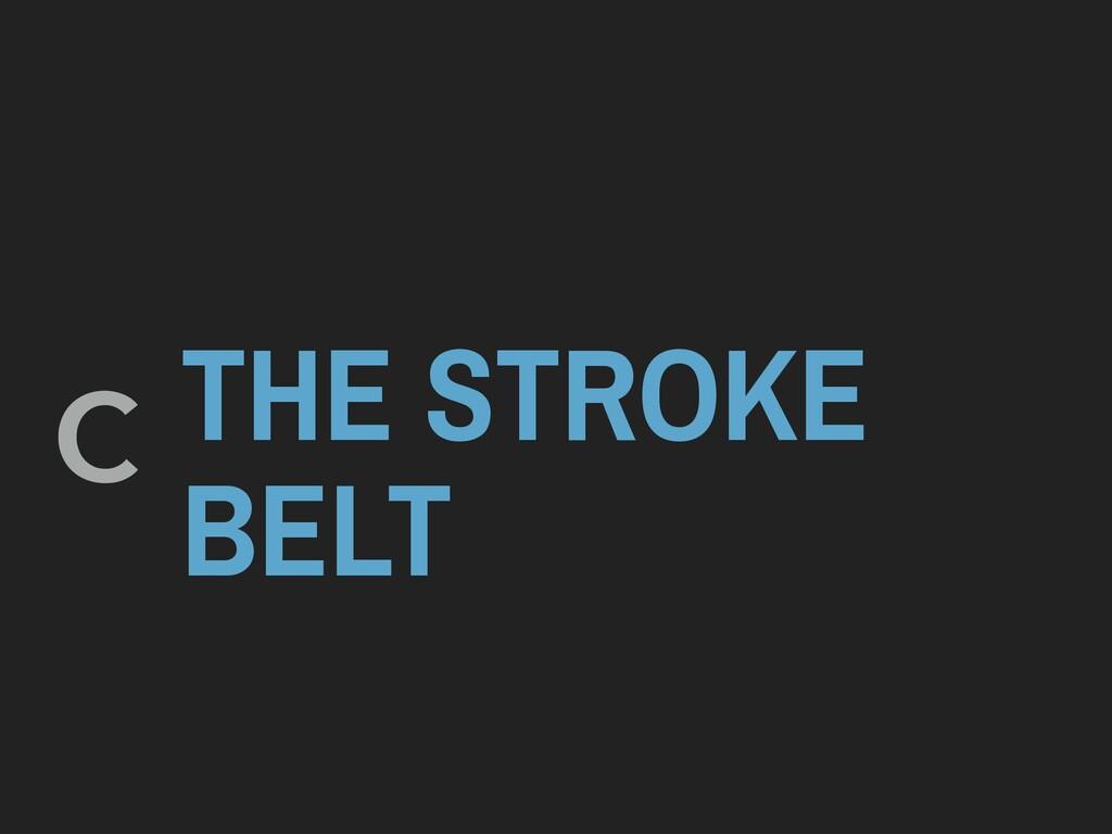 THE STROKE BELT c