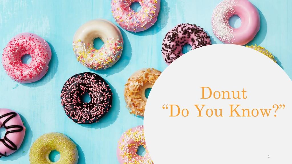 "Donut ""Do You Know?"" 1"