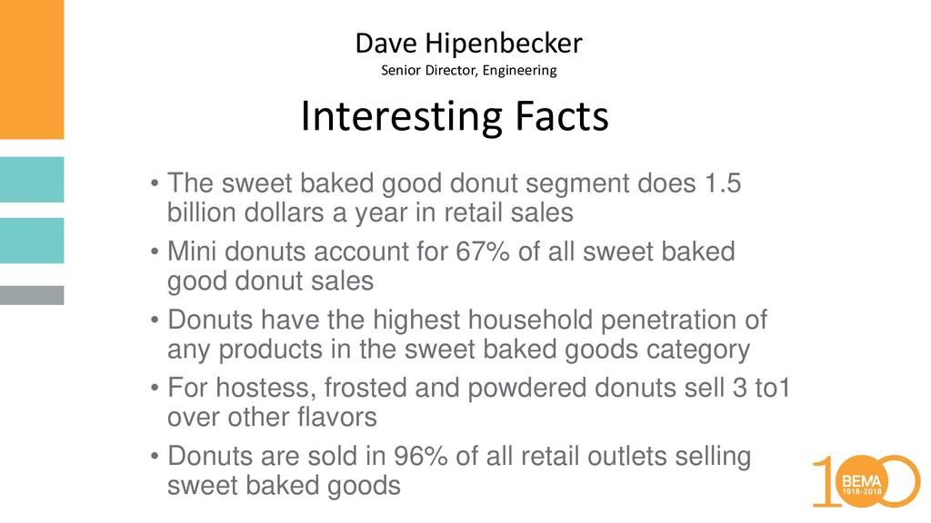 Dave Hipenbecker Senior Director, Engineering •...