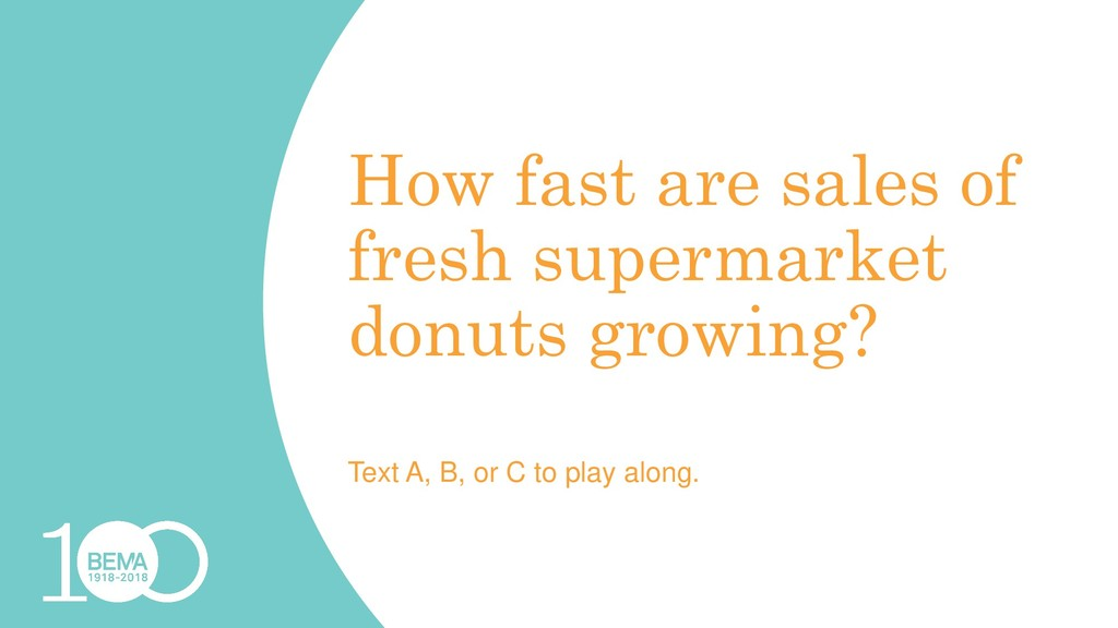 How fast are sales of fresh supermarket donuts ...
