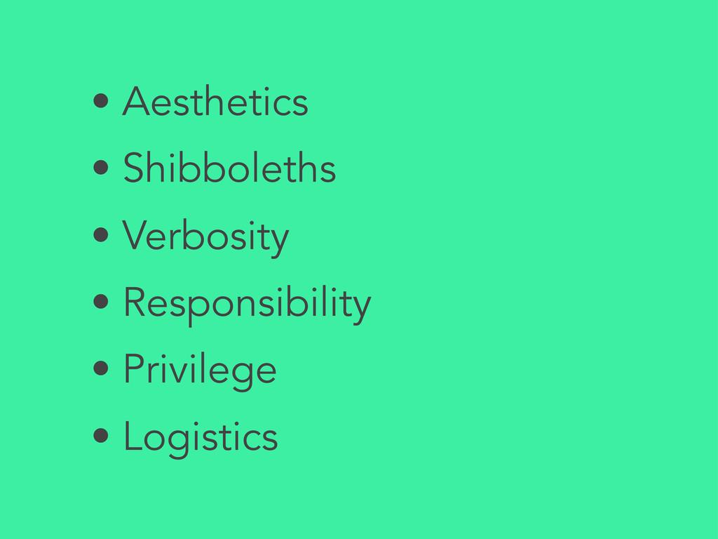 • Aesthetics • Shibboleths • Verbosity • Respon...