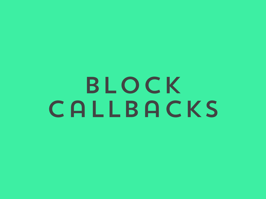 Block Callbacks