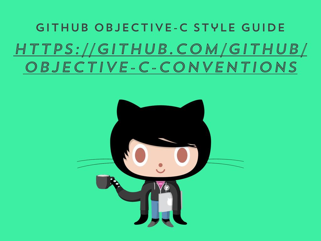 GitHub Objective-C Style Guide https://github.c...
