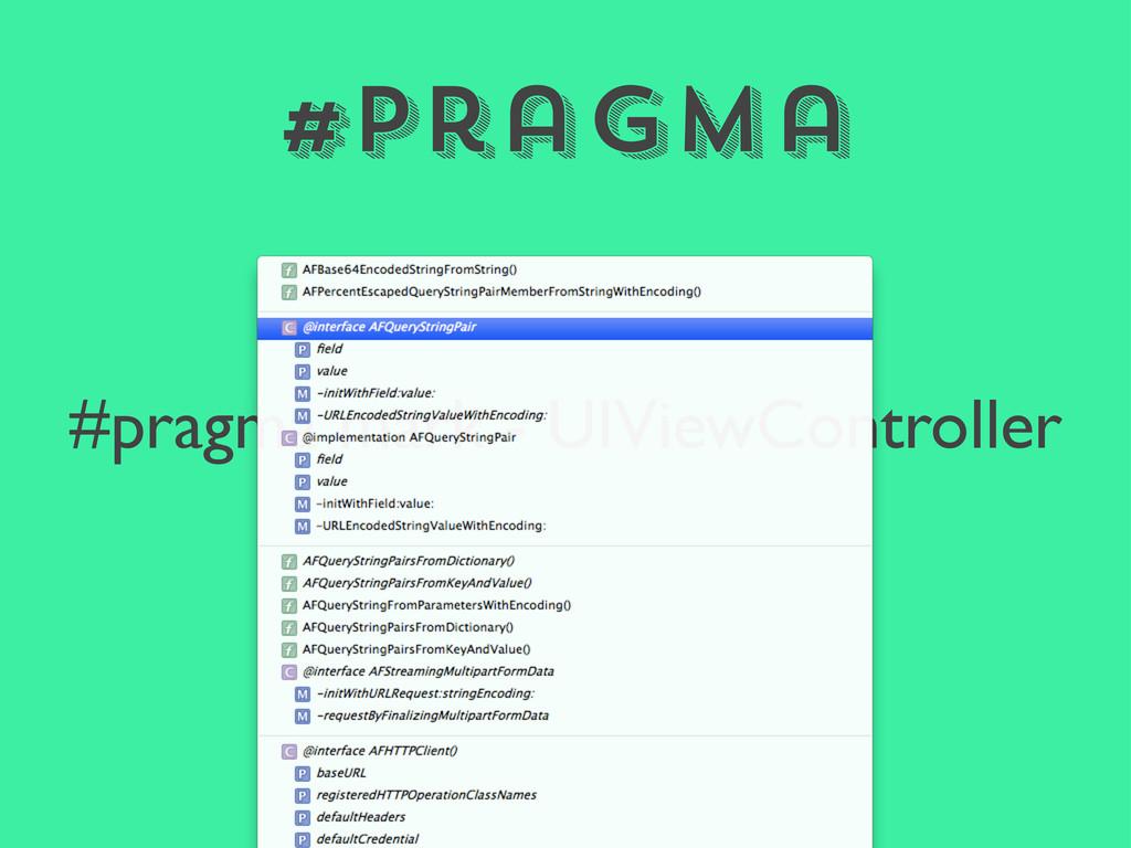 #Pragma #pragma mark - UIViewController