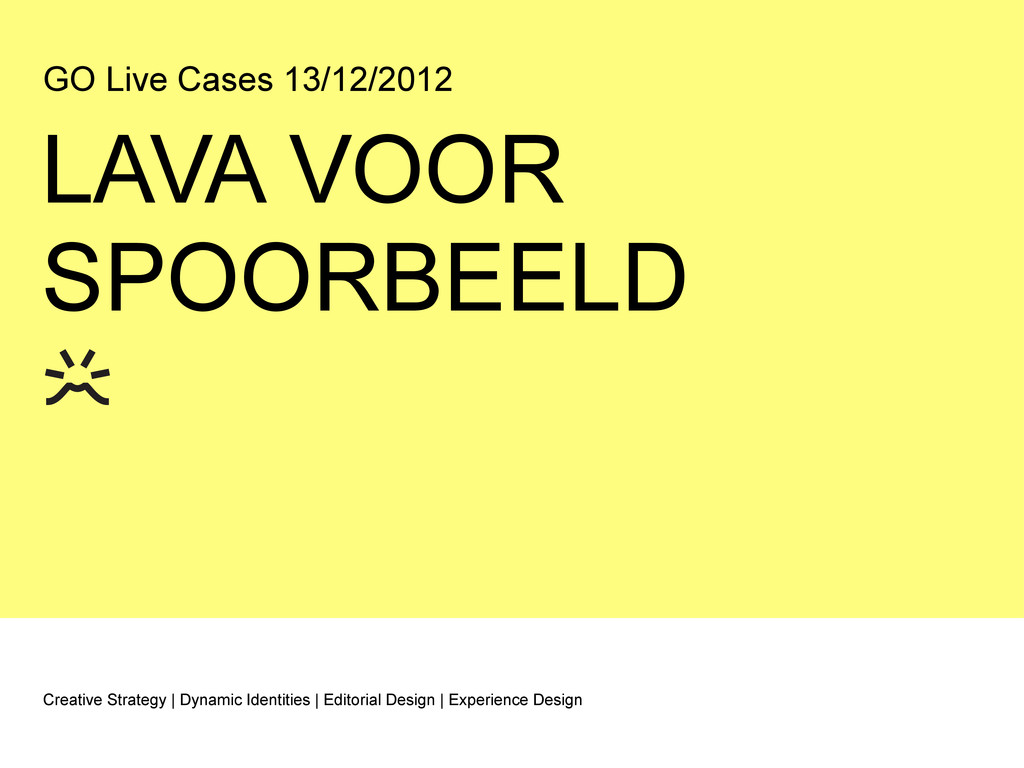 GO Live Cases 13/12/2012 Creative Strategy | Dy...