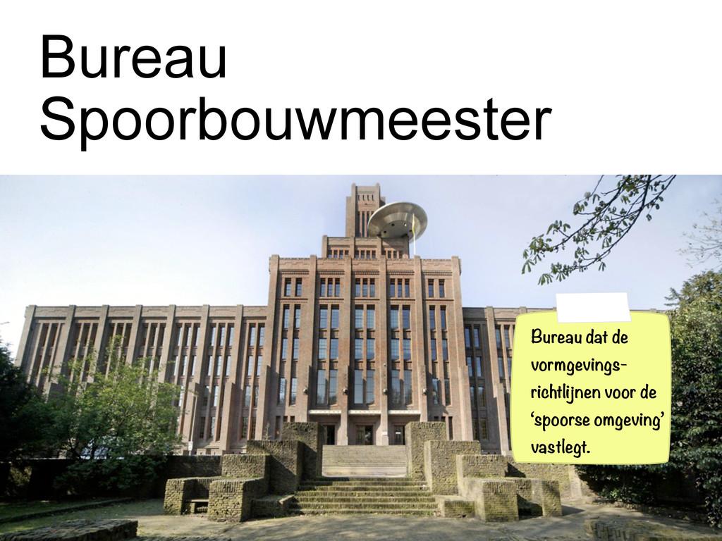 Bureau Spoorbouwmeester Bureau dat de vormgevin...