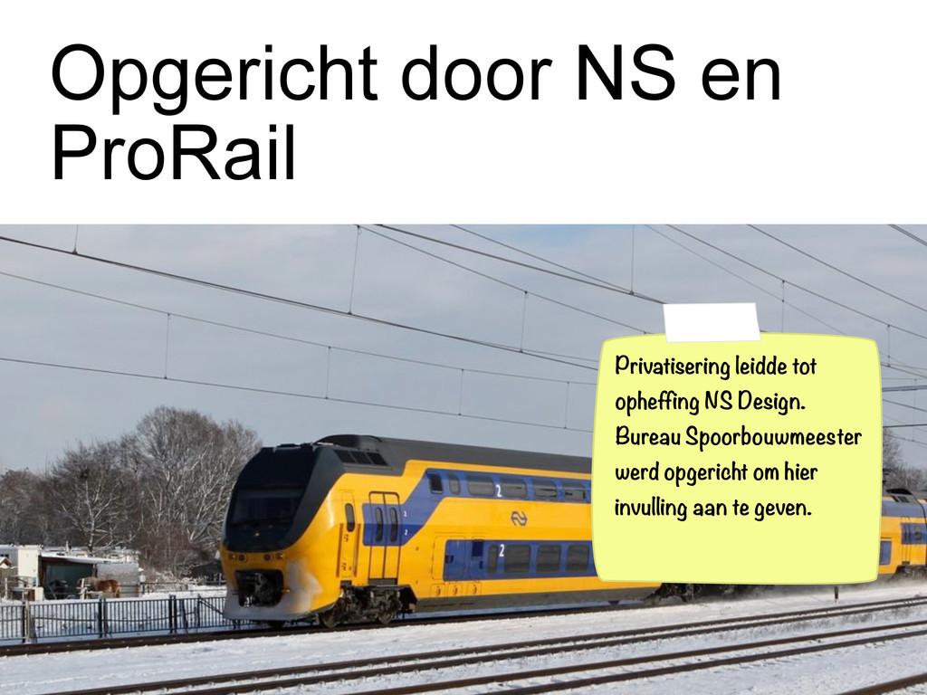 Opgericht door NS en ProRail Privatisering leid...