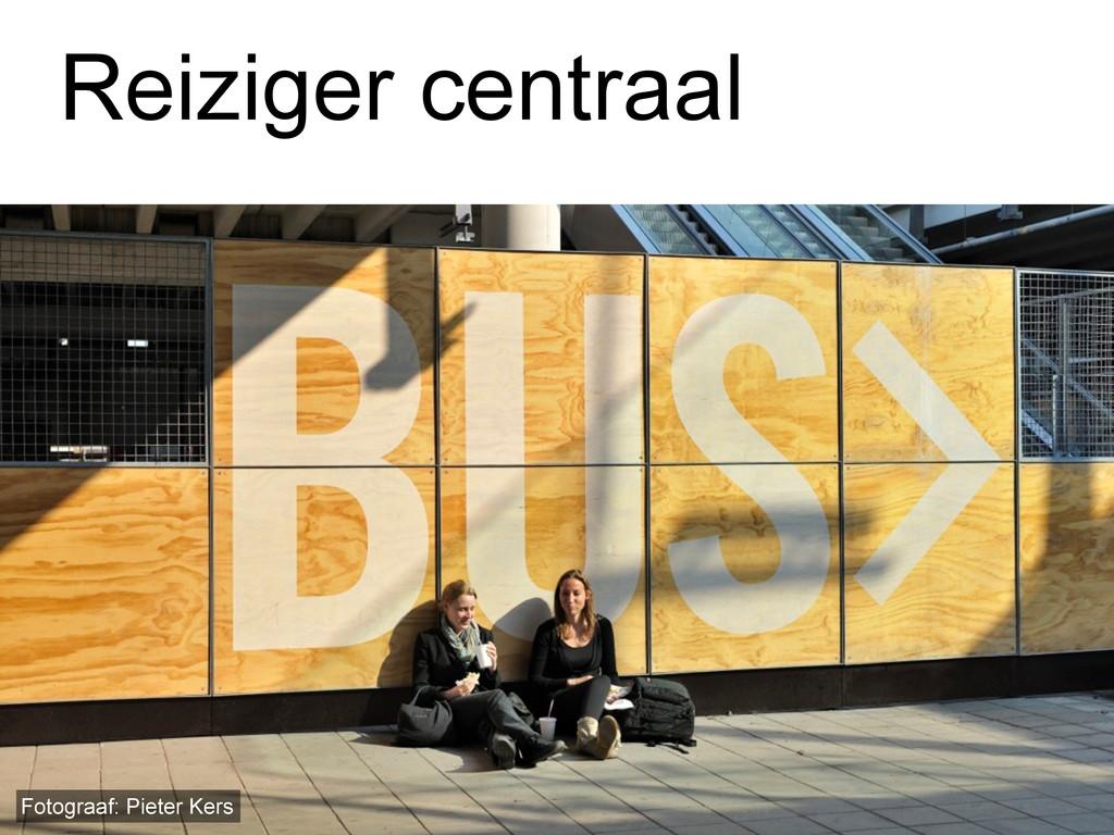 Reiziger centraal Fotograaf: Pieter Kers