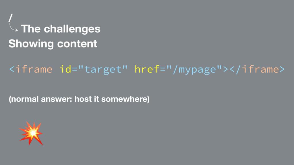 """/ 䡿 The challenges Showing content <iframe id=""""..."""