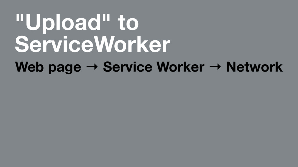 """""""Upload"""" to ServiceWorker Web page → Service Wo..."""