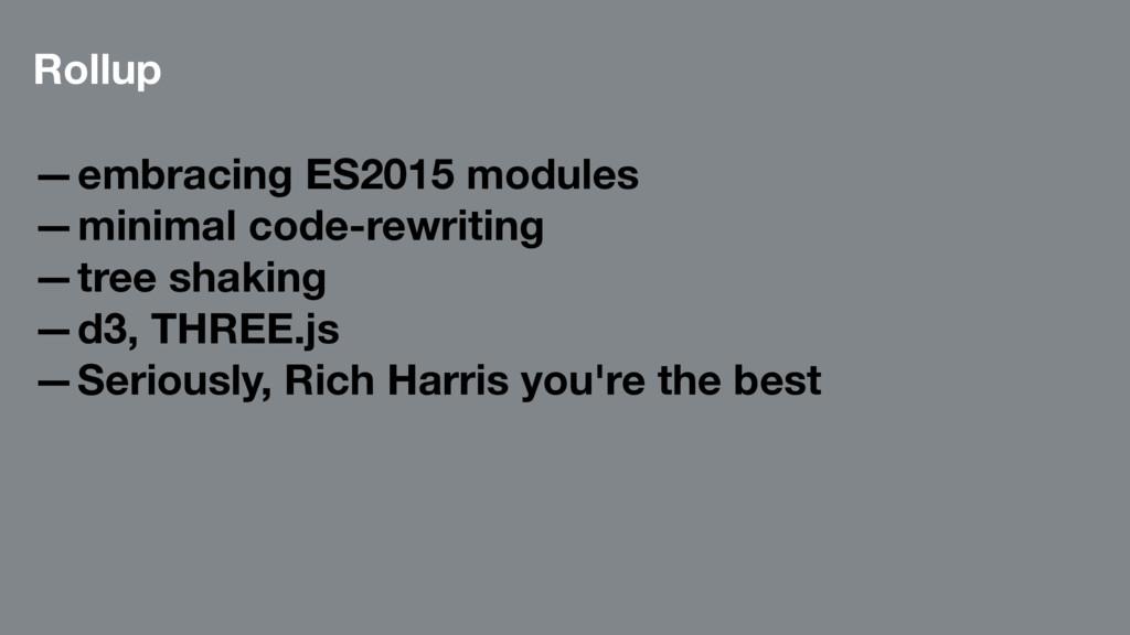 Rollup —embracing ES2015 modules —minimal code-...