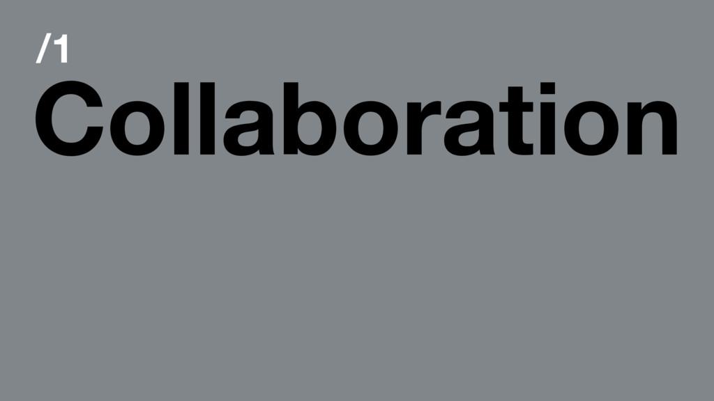 /1 Collaboration