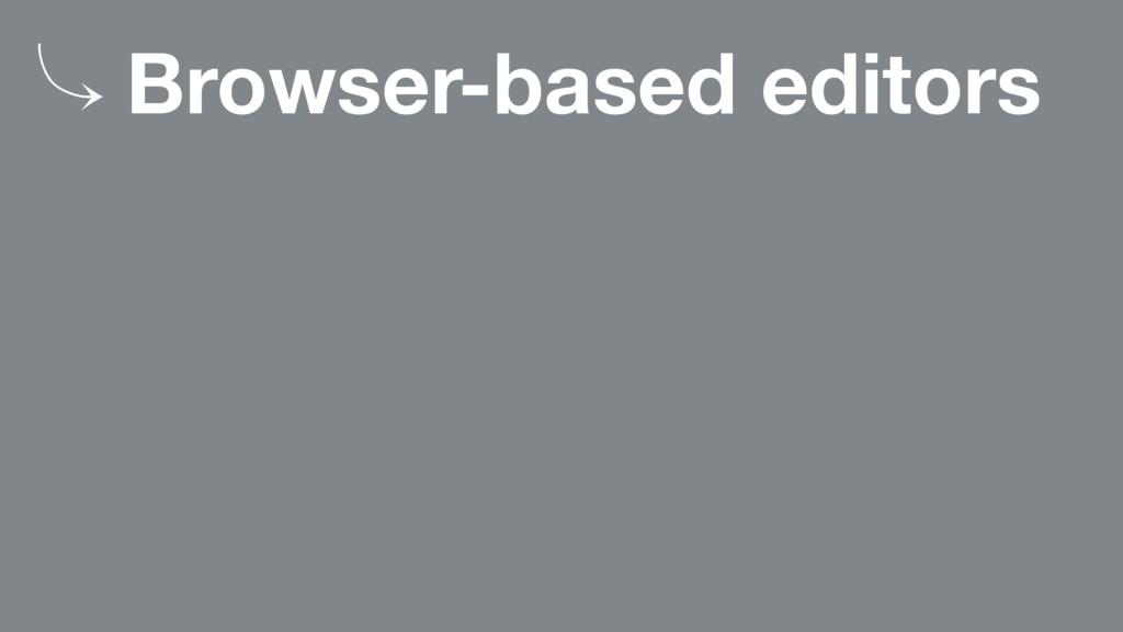 䡿 Browser-based editors