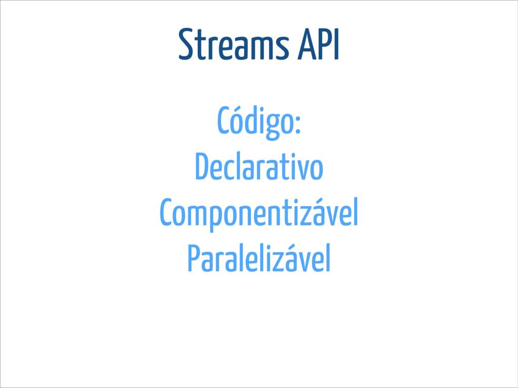 Código: Declarativo Componentizável Paralelizáv...