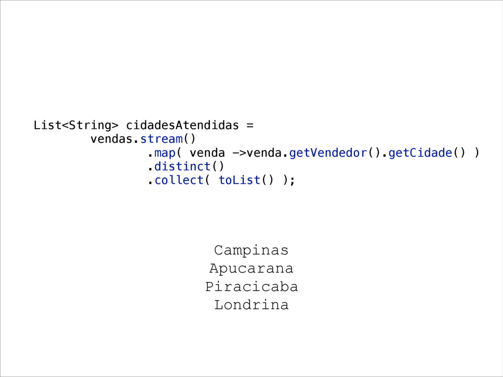 Campinas Apucarana Piracicaba Londrina List<Str...