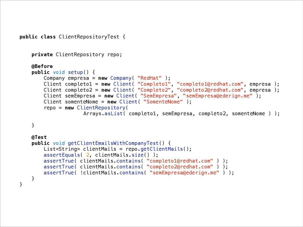 public class ClientRepositoryTest { private Cli...