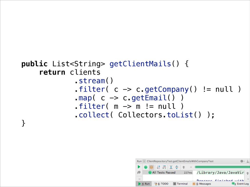 public List<String> getClientMails() { return c...