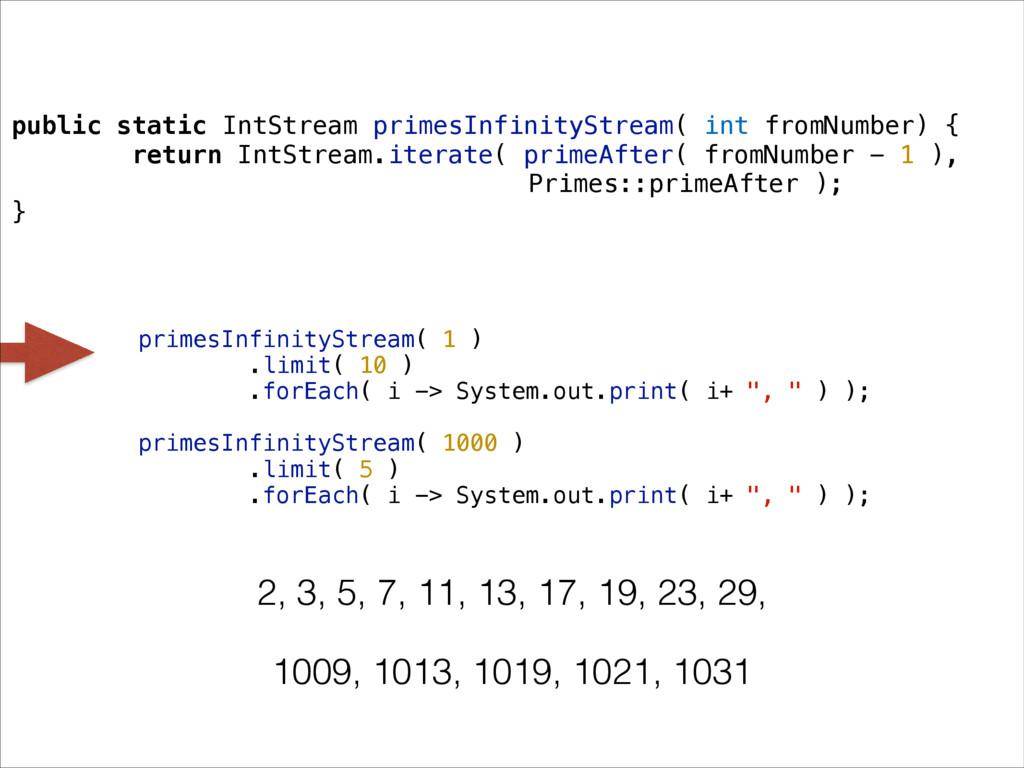 public static IntStream primesInfinityStream( i...