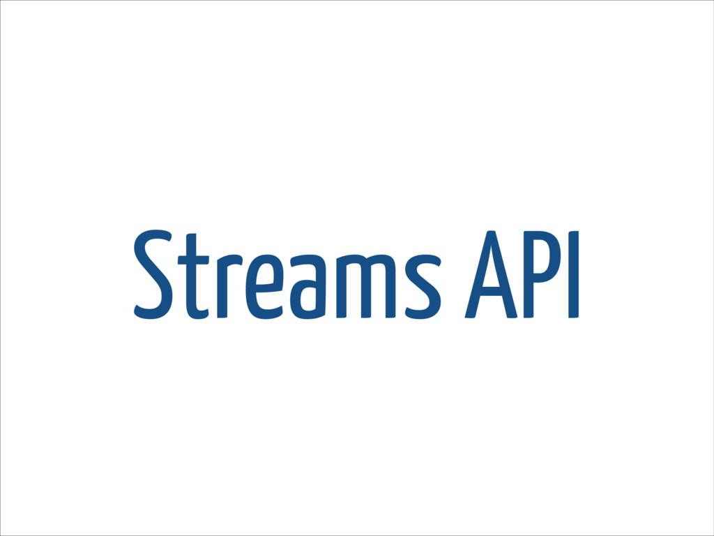 Streams API