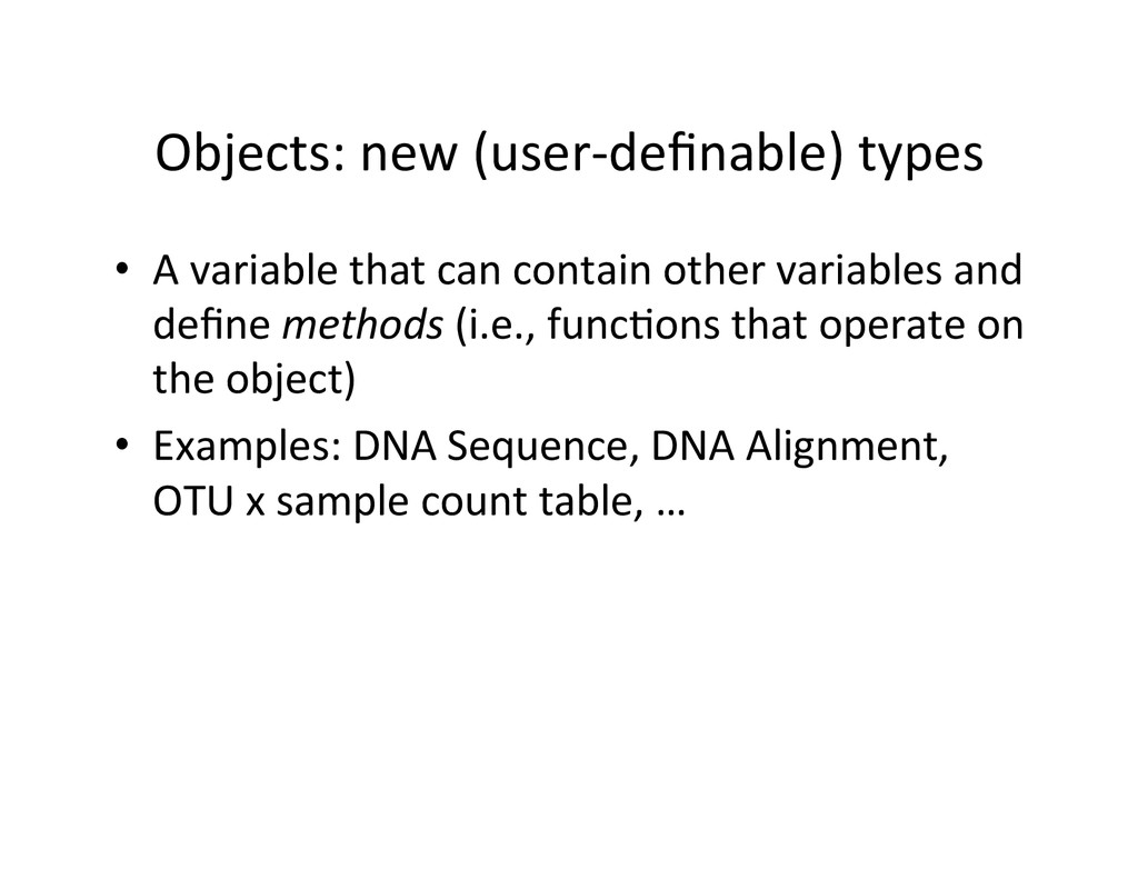 Objects: new (user-‐definable) types...