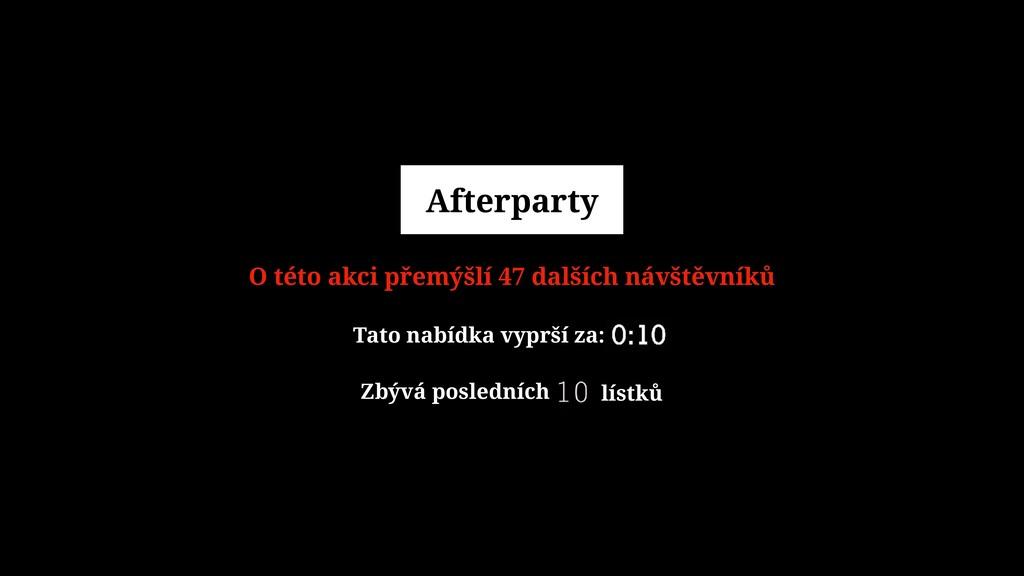 Afterparty O této akci přemýšlí 47 dalších návš...