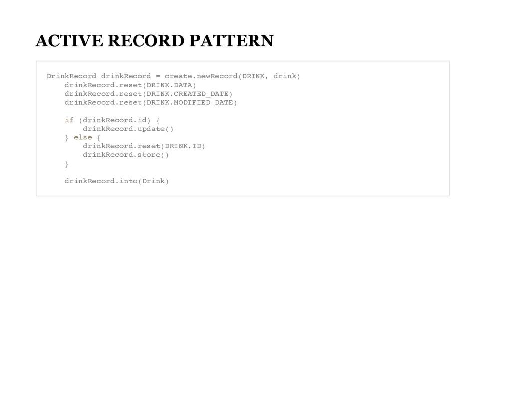 ACTIVE RECORD PATTERN D r i n k R e c o r d d r...