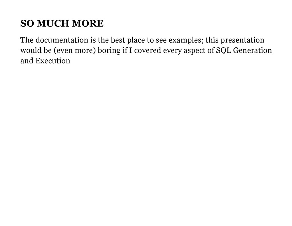 SO MUCH MORE The documentation is the best plac...