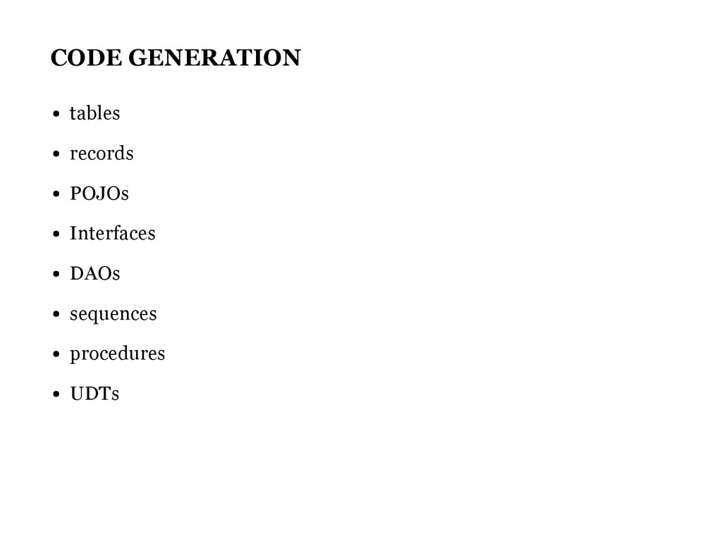 CODE GENERATION tables records POJOs Interfaces...