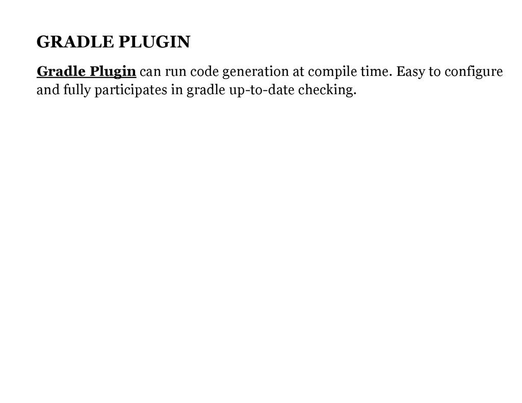 GRADLE PLUGIN can run code generation at compil...